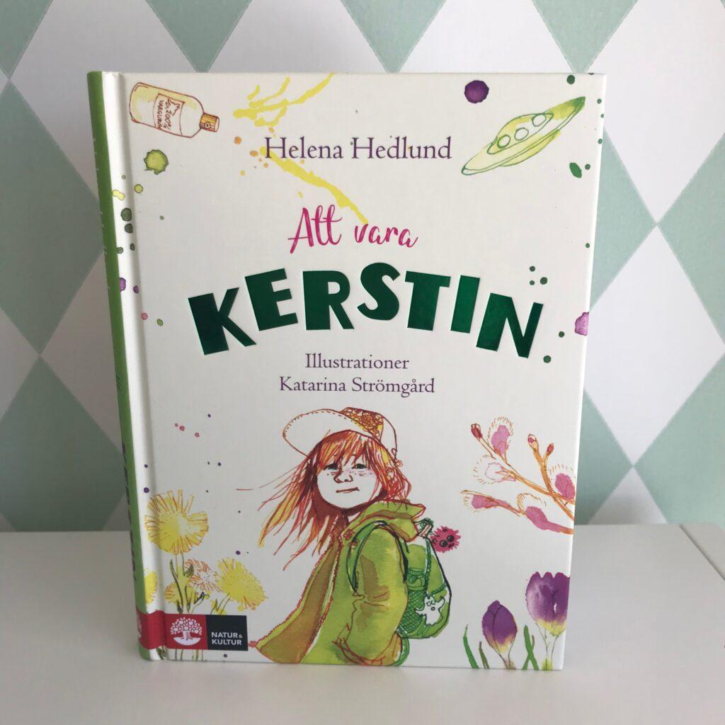 """Boktips barn. Barnbok. Barnens boktips. """"Att vara Kerstin"""" av Helena Hedlund och Katarina Strömgård."""