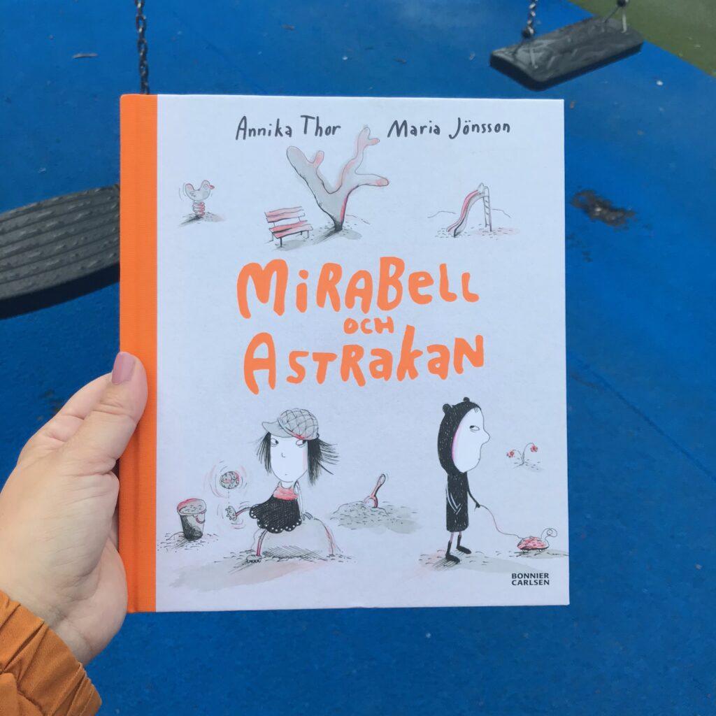 Boktips: Mirakel och Astrakan. Bilderbok av Annika Thor och Maria Jönsson.
