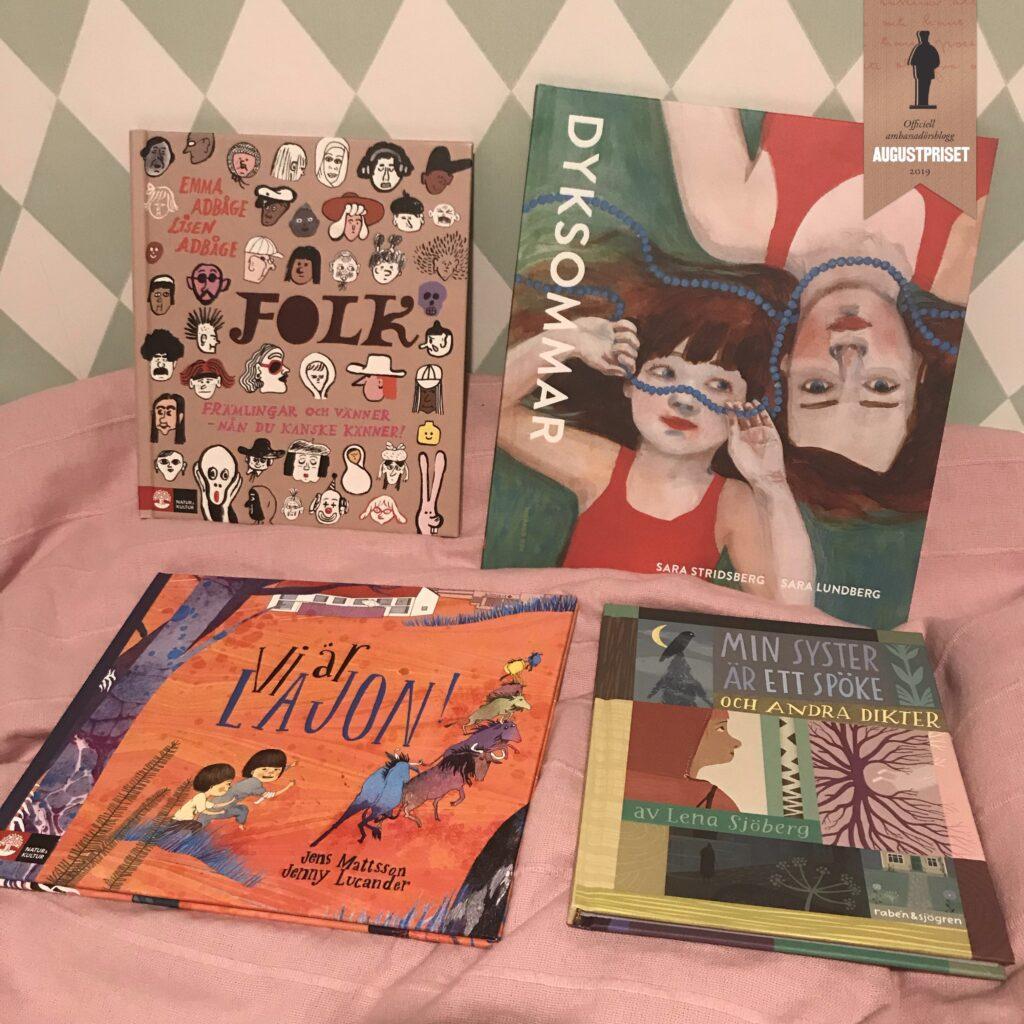 """Barnböcker. Nominering till Augustpriset. """"Folk"""", """"Dyksommar"""", """"Vi är lajon!"""" och """"Min syster är ett spöke och andra dikter"""""""
